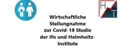 Wirtschaftliche Stellungnahme zur Covid-19 Studie der Ifo- und Helmholtz-Institute