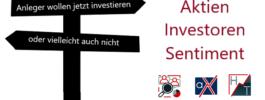 Aktien Investoren Sentiment: Anleger wollen jetzt investieren… oder vielleicht auch nicht