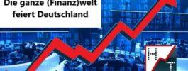 Heibel-Ticker PLUS Update 20#14: Die ganze (Finanz)welt feiert Deutschland