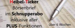 Heibel-Ticker Börsenbrief im Schnupperabo inklusive aller PLUS-Funktionen