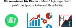 Börsenwissen für Kinder – Mein 11-jähriger Sohn prüft die Spotify Aktie auf Plausibilität