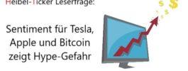 Leserfrage: Sentiment für Tesla, Apple und Bitcoin zeigt Hype-Gefahr