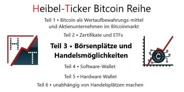 Heibel-Ticker Bitcoin Reihe Teil 3 Direkte Handelsmöglichkeiten