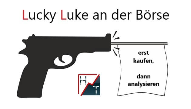 Lucky Luke an der Börse - erst kaufen, dann analysieren