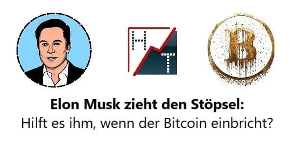 Elon Musk zieht den Stöpsel - Hilft es ihm, wenn der Bitcoin einbricht
