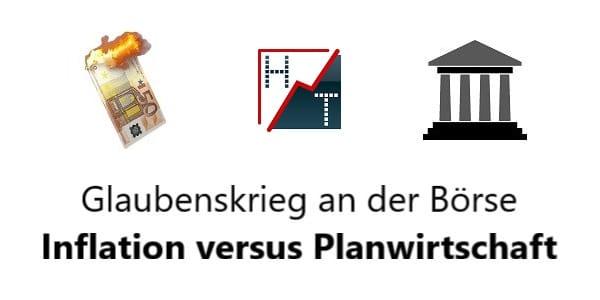 Glaubenskrieg an der Börse - Inflation versus Planwirtschaft
