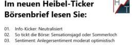 Heibel-Ticker Info-Kicker + Impulse an der Börse wurden neutralisiert