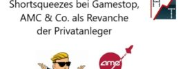 Shortsqueezes bei Gamestop, AMC & Co. als Revanche der Privatanleger