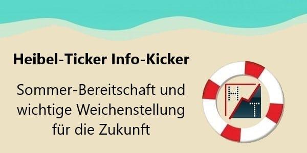 Heibel-Ticker Info-Kicker - Sommer-Bereitschaft und wichtige Weichenstellung für Zukunft