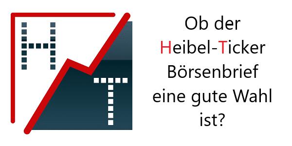 Ob der Heibel-Ticker Börsenbrief eine gute Wahl ist?