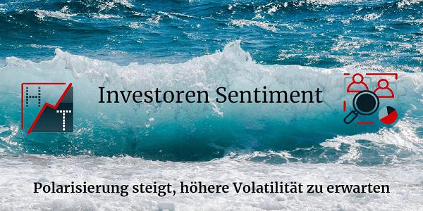 Investoren Sentiment Polarisierung steigt, höhere Volatilität zu erwarten