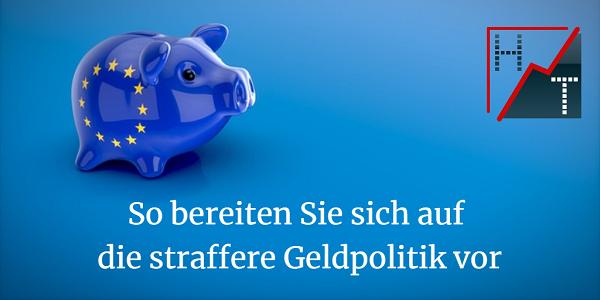 So bereiten Sie sich auf die straffere Geldpolitik vor • Heibel-Ticker Leserfrage